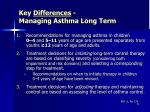 key differences managing asthma long term