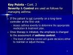key points cont 3 s everity control are used as follows for managing asthma