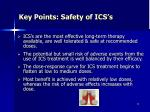 key points safety of ics s