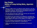 key points safety of long acting beta 2 agonists laba s