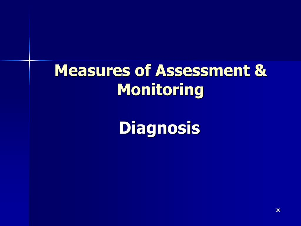 Measures of Assessment & Monitoring