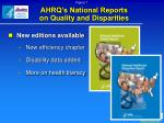 ahrq s national reports on quality and disparities
