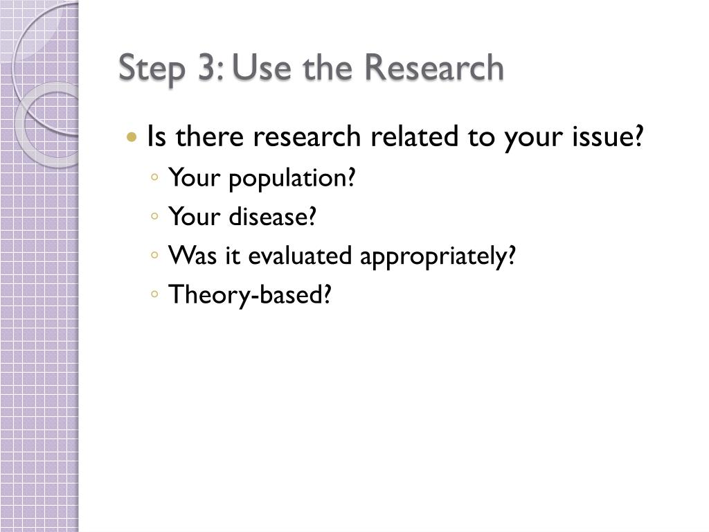 Step 3: Use the Research