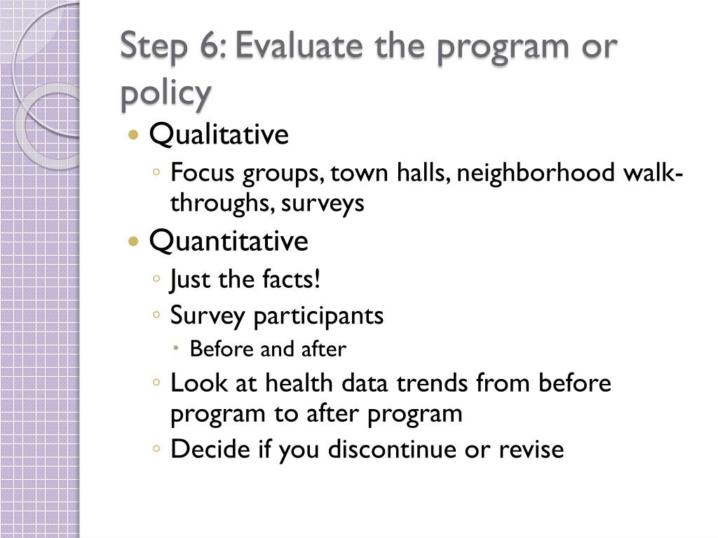 Step 6: Evaluate the program or policy