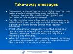 take away messages