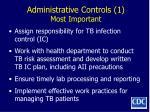 administrative controls 1 most important