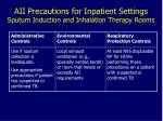 aii precautions for inpatient settings sputum induction and inhalation therapy rooms
