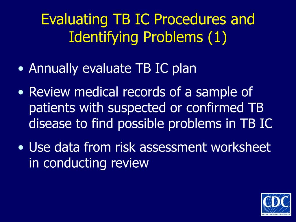 Evaluating TB IC Procedures and