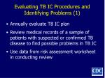 evaluating tb ic procedures and identifying problems 1