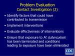 problem evaluation contact investigation 2
