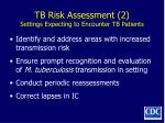 tb risk assessment 2 settings expecting to encounter tb patients