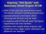 aligning hot spots with stationary diesel engine atcm