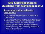 arb staff responses to questions from workshops cont