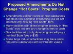 proposed amendments do not change hot spots program costs