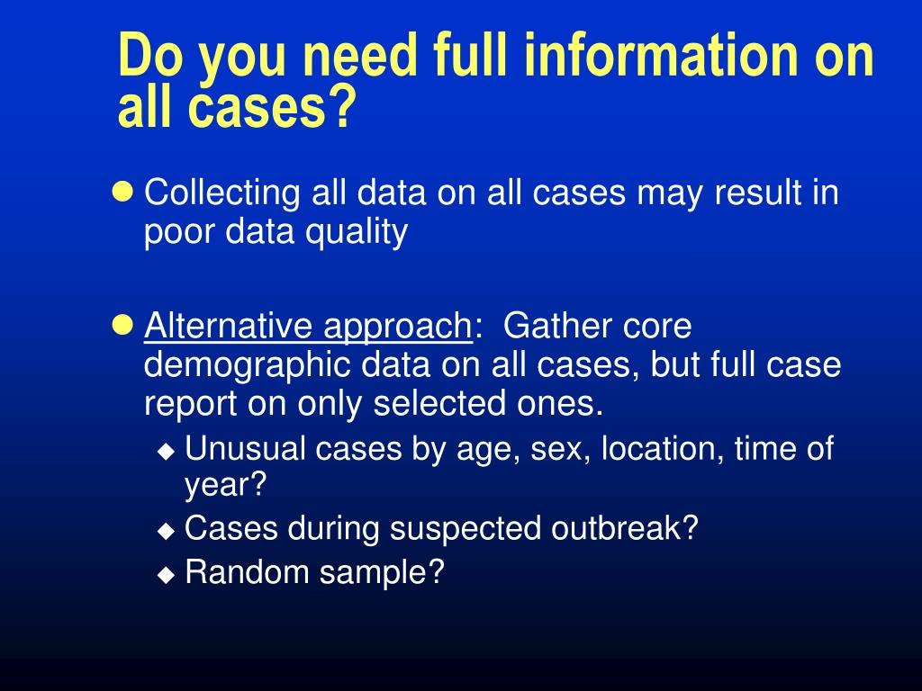 Do you need full information on all cases?