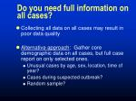 do you need full information on all cases