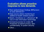 evaluation allows proactive response to new demands