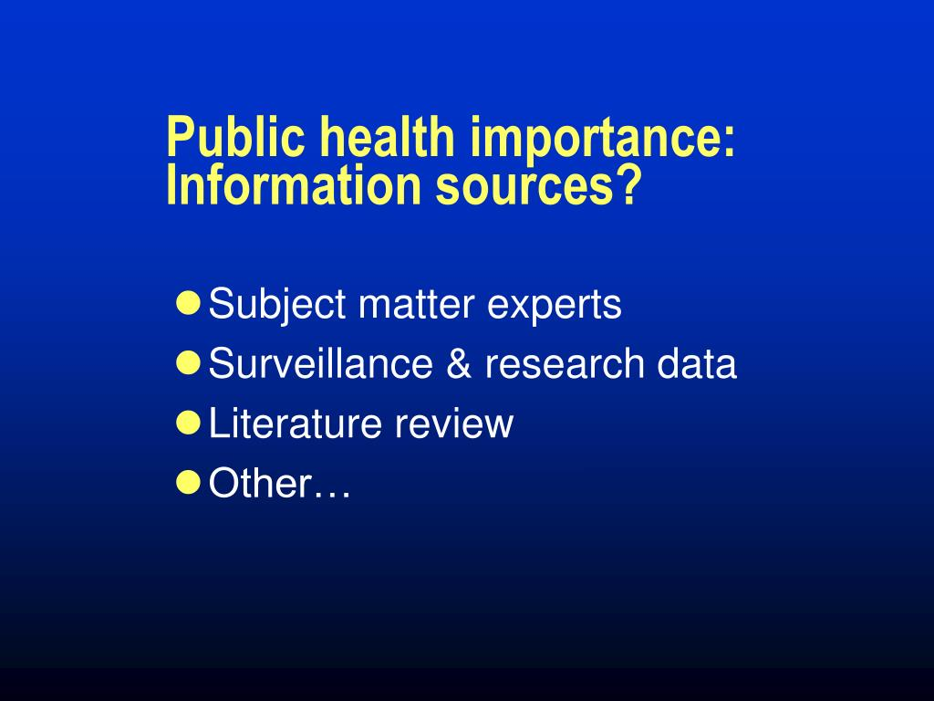 Public health importance: Information sources?