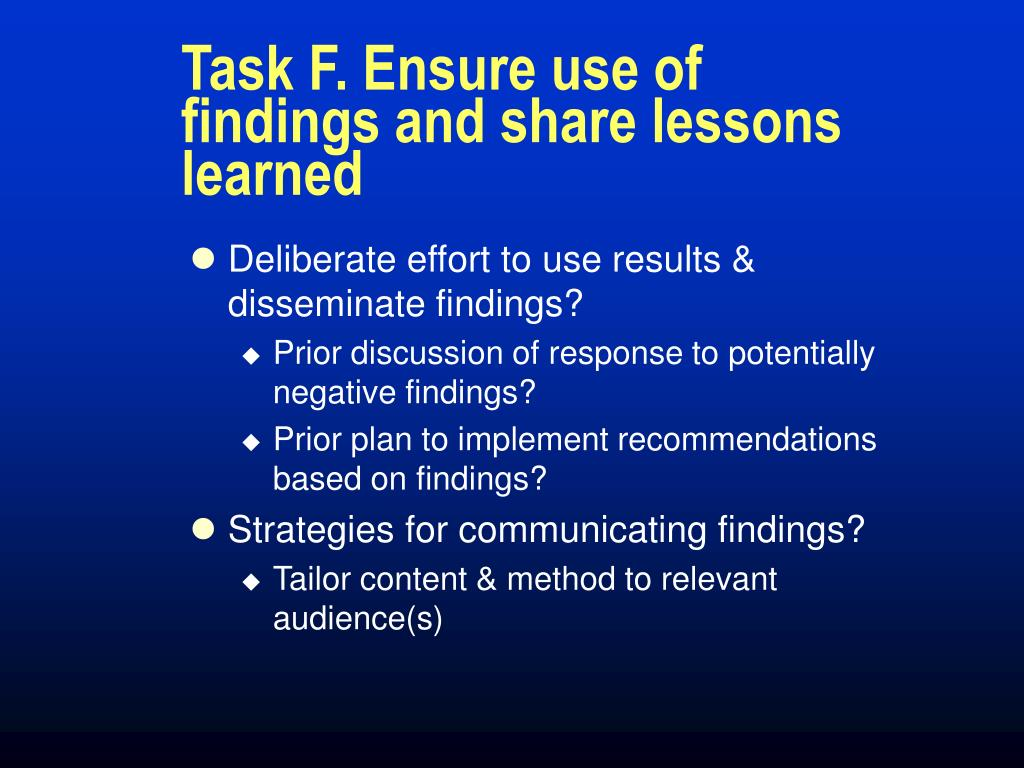 Task F. Ensure use of findings and share lessons learned