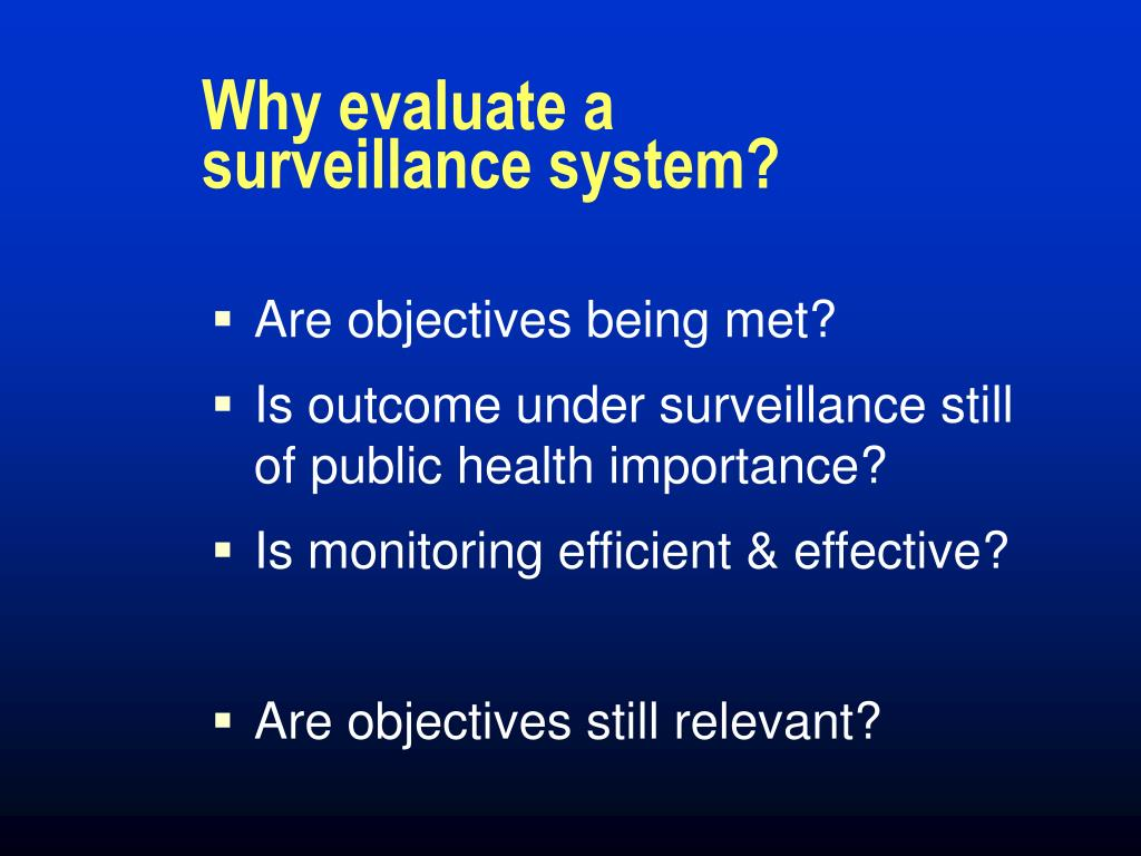 Why evaluate a surveillance system?