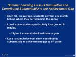summer learning loss is cumulative and contributes substantially to the achievement gap