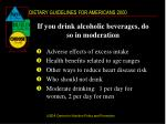 if you drink alcoholic beverages do so in moderation