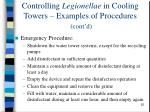 controlling legionellae in cooling towers examples of procedures cont d