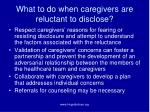what to do when caregivers are reluctant to disclose