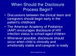 when should the disclosure process begin