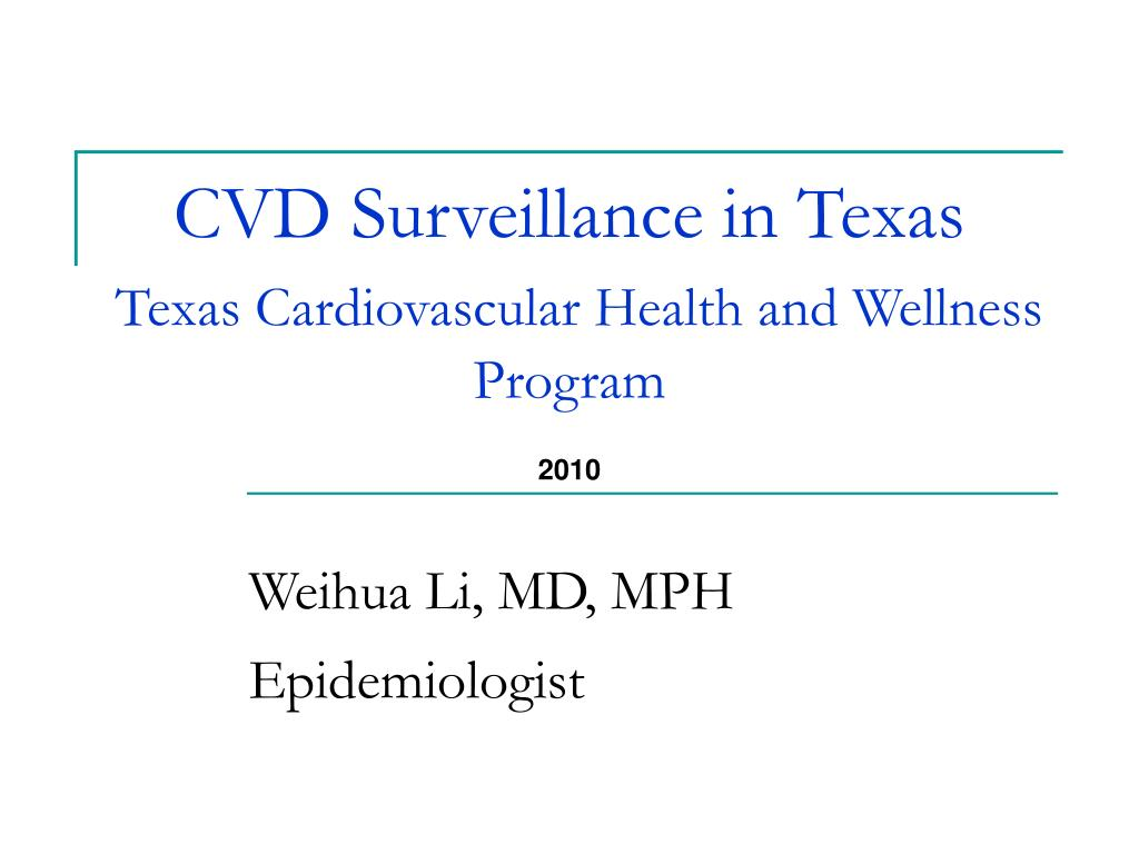 cvd surveillance in texas texas cardiovascular health and wellness program l.