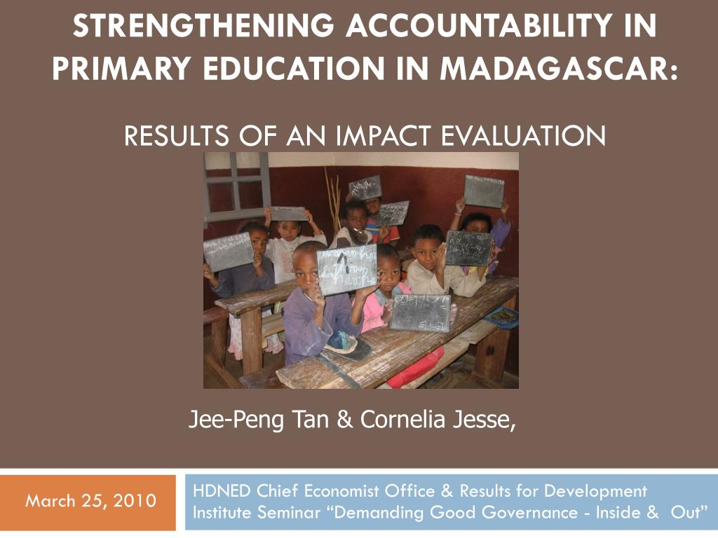 strengthening accountability in primary education in madagascar results of an impact evaluation l.