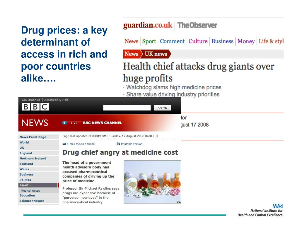 Drug prices: a key determinant of access in rich and poor countries alike….