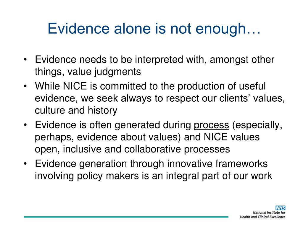 Evidence alone is not enough…