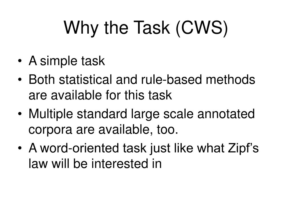 Why the Task (CWS)