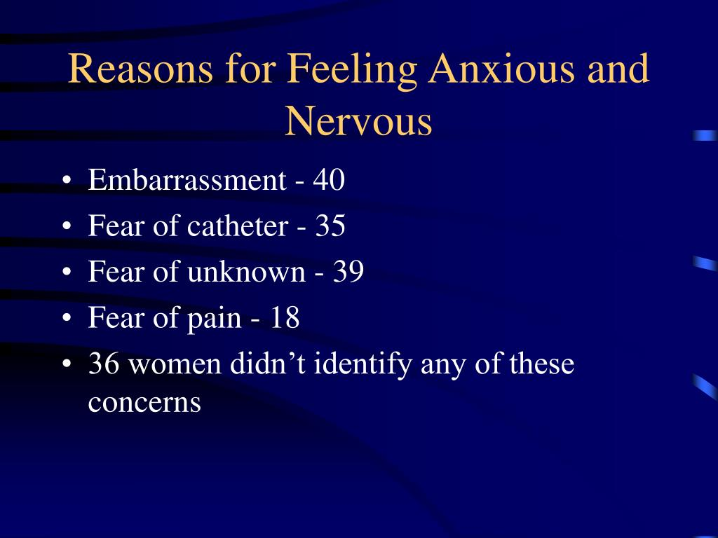Reasons for Feeling Anxious and Nervous