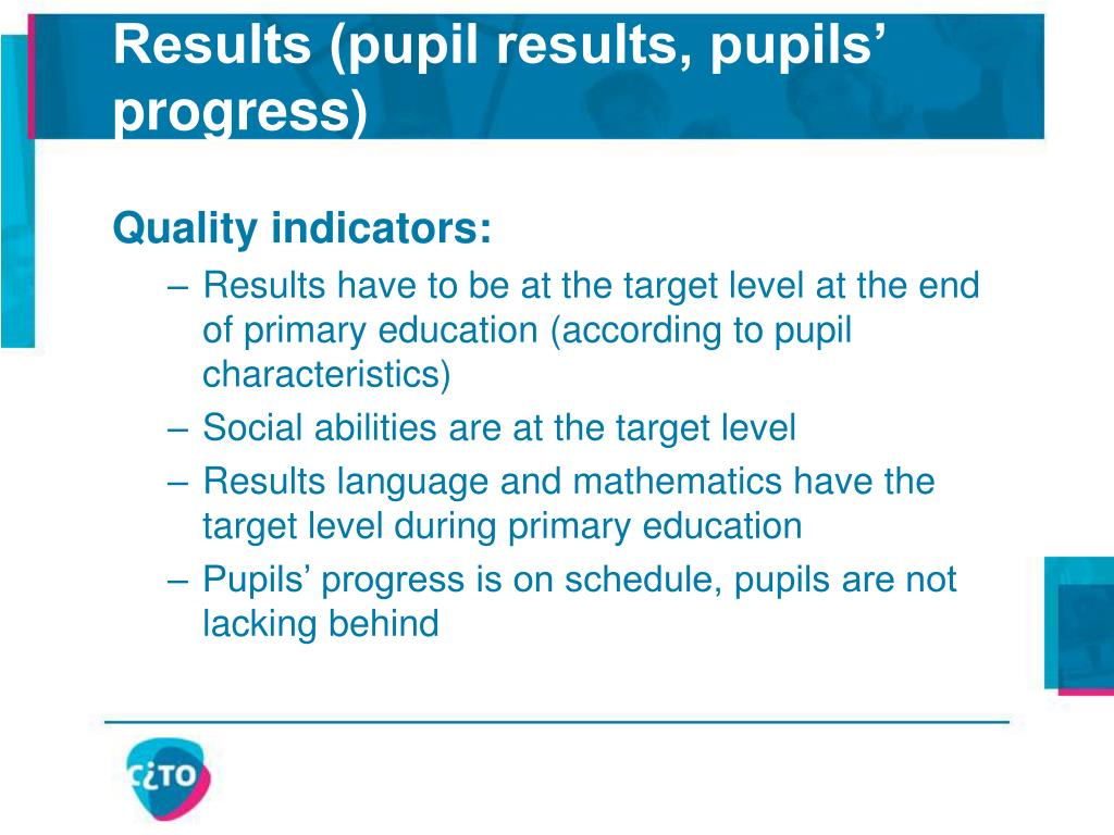 Results (pupil results, pupils' progress)