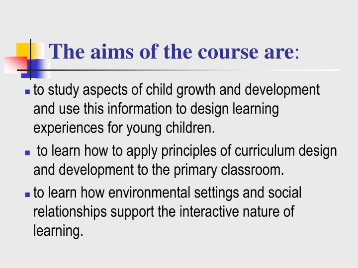 The aims of the course are