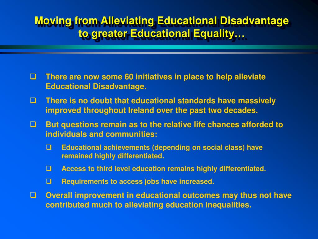 Moving from Alleviating Educational Disadvantage