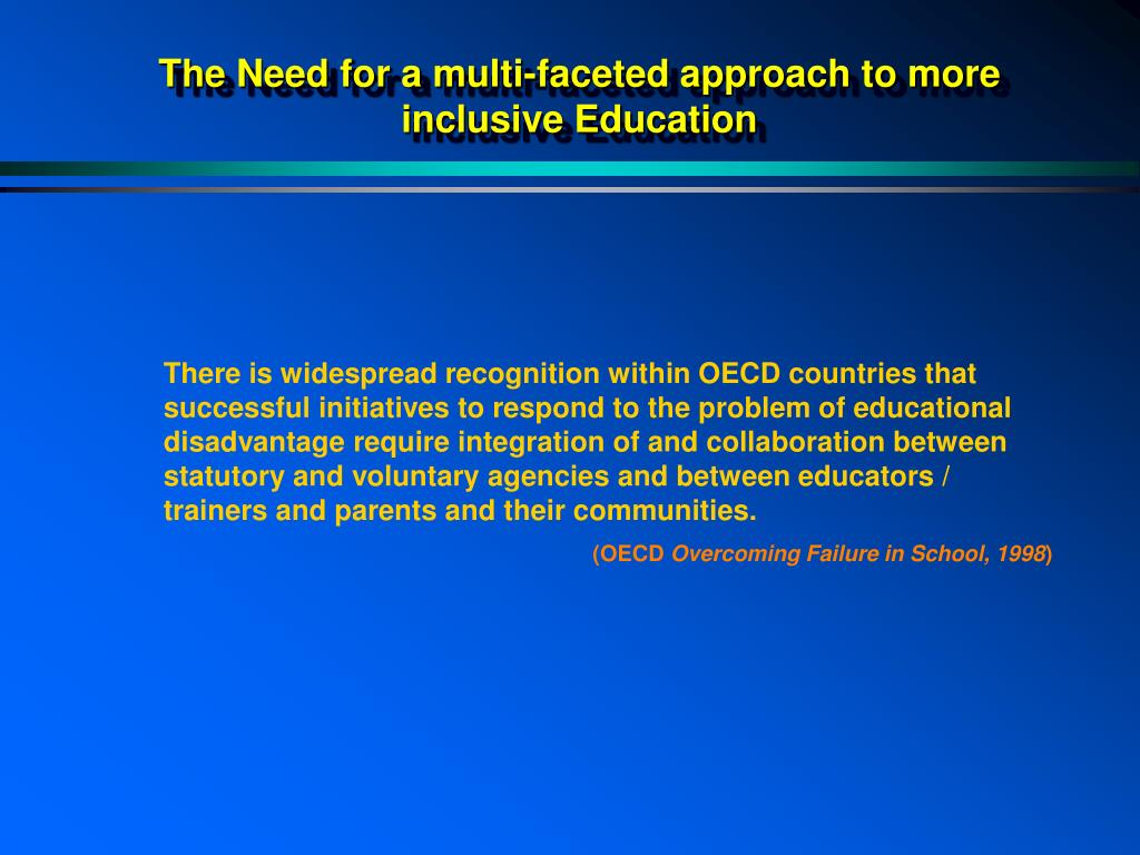 The Need for a multi-faceted approach to more inclusive Education