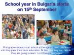 school year in bulgaria starts on 15 th september