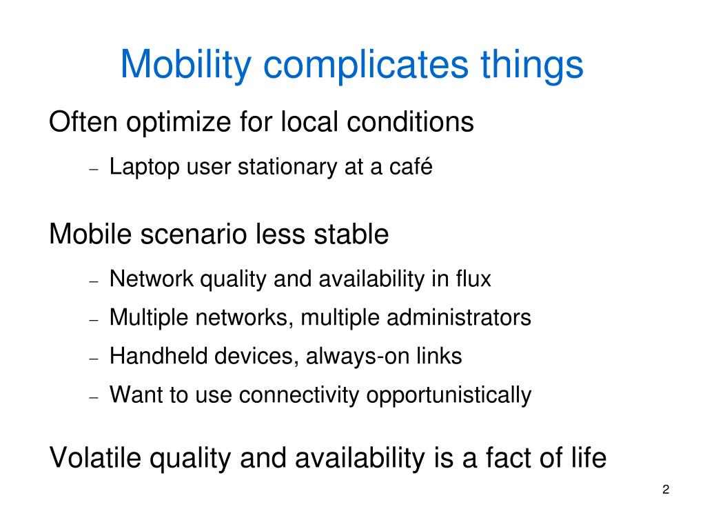 Mobility complicates things