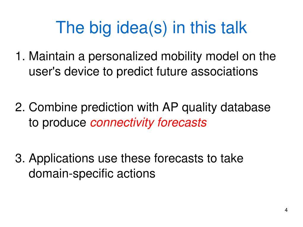 The big idea(s) in this talk