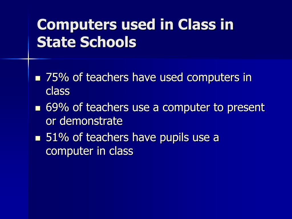 Computers used in Class in State Schools