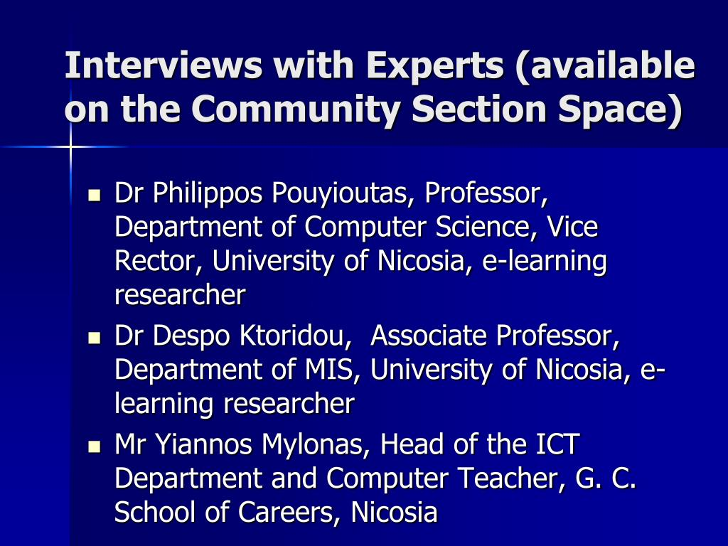 Interviews with Experts (available on the Community Section Space)