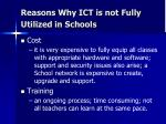 reasons why ict is not fully utilized in schools