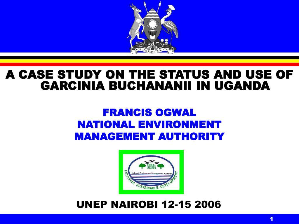A CASE STUDY ON THE STATUS AND USE OF GARCINIA BUCHANANII IN UGANDA