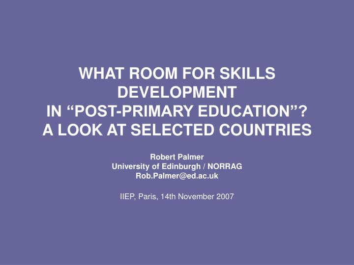 What room for skills development in post primary education a look at selected countries