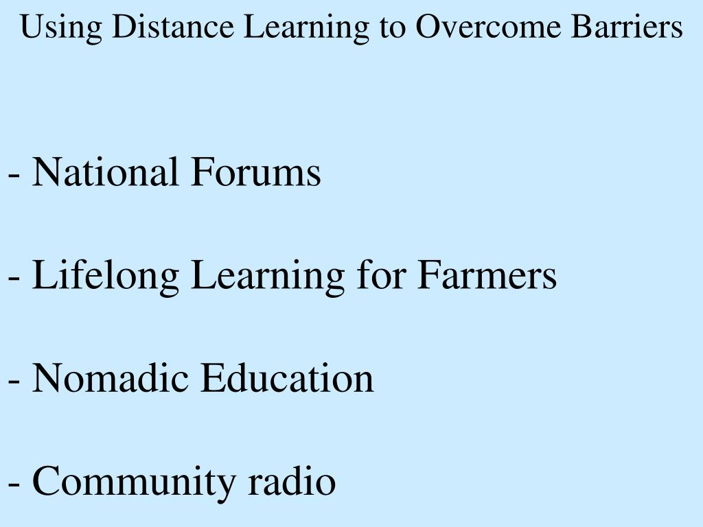 Using Distance Learning to Overcome Barriers