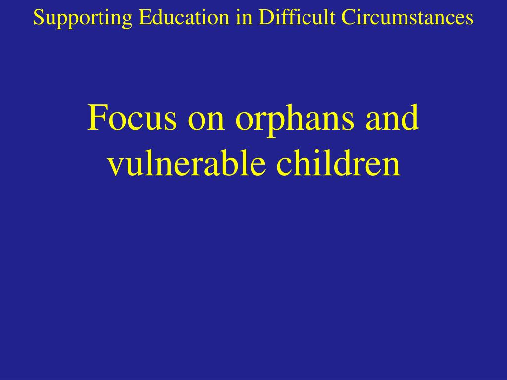 Supporting Education in Difficult Circumstances