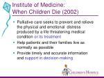 institute of medicine when children die 2002